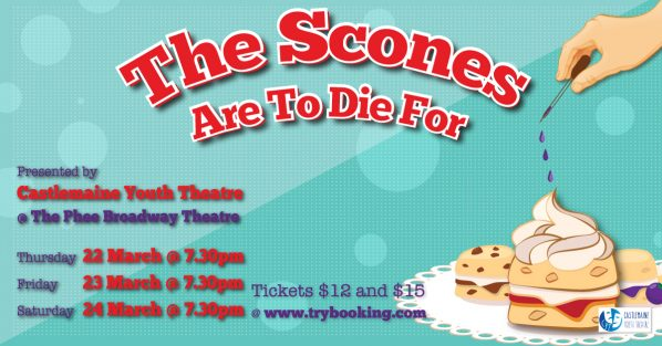 The Scones are to Die for – 22-24 March